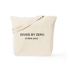 Divide by Zero. I Dare You Tote Bag