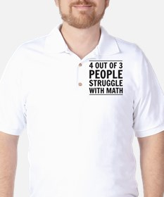 4 out of 3 people struggle with math Golf Shirt