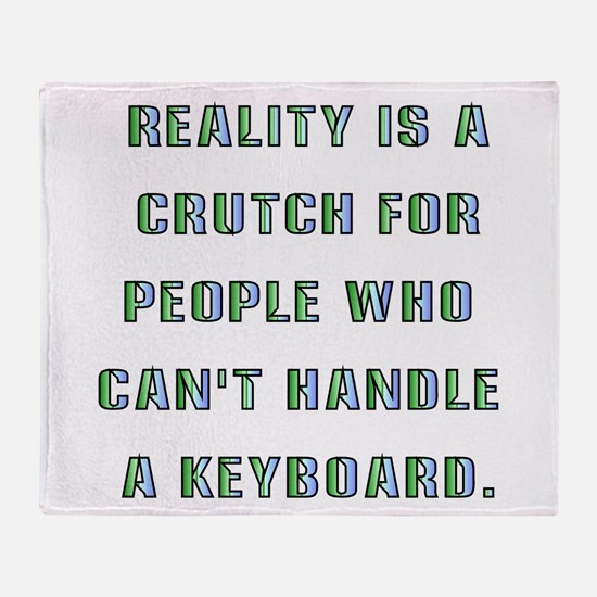 Reality is a Crutch Keyboard 2 Throw Blanket