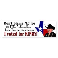 Don't blame ME! Kinky Bumper Bumper Sticker