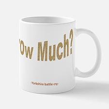 Ow Much? Mug