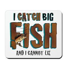 I Catch Big Fish Mousepad