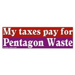 Taxes Pentagon Waste Bumper Sticker
