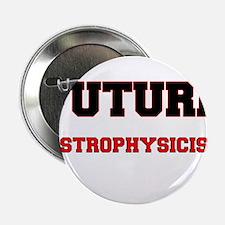 "Future Astrophysicist 2.25"" Button"