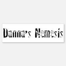 Danna's Nemesis Bumper Bumper Bumper Sticker