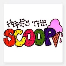 """Here's the Scoop Square Car Magnet 3"""" x 3"""""""
