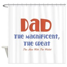 Dad, The Magnificent Shower Curtain