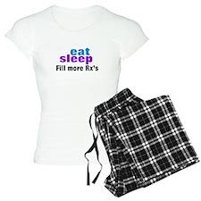 eat sleep fill more rxs Pajamas