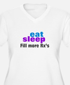 eat sleep fill more rxs Plus Size T-Shirt