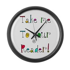 take me to your READER Large Wall Clock