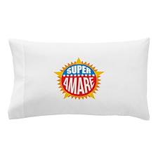 Super Amare Pillow Case
