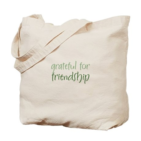 Grateful For Friendship Tote Bag