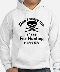 Do Not Scare Me I Am Fox Hunting Hoodie