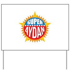 Super Aydan Yard Sign