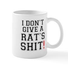 I DONT GIVE A RATS SHIT Small Mug