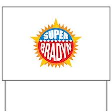 Super Bradyn Yard Sign