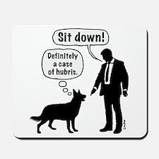 Cartoon, dog & lordling: Sit down! Case of hubris.