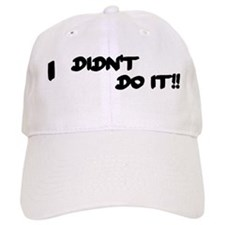 I Didn't Do It Baseball Cap