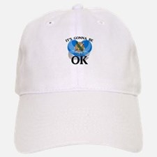 Its gonna be OK Baseball Baseball Baseball Cap