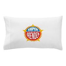 Super Brenden Pillow Case