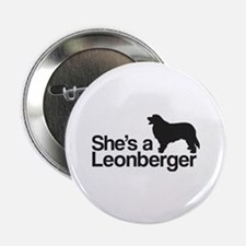 """She's a Leonberger 2.25"""" Button"""