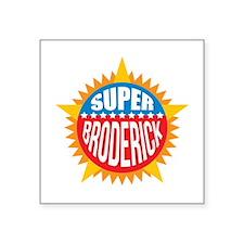 Super Broderick Sticker