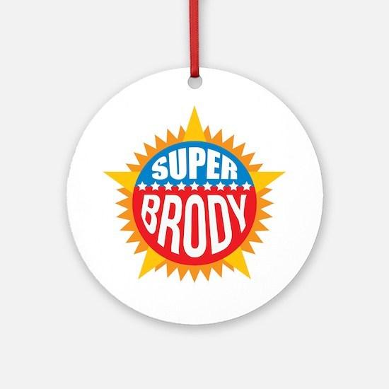 Super Brody Ornament (Round)