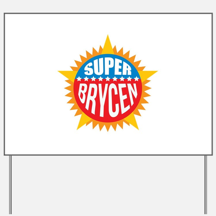 Super Brycen Yard Sign