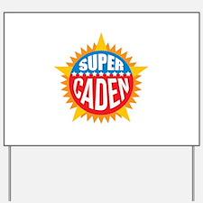 Super Caden Yard Sign