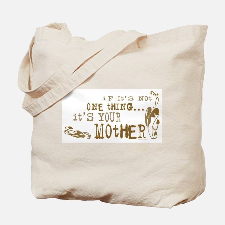 It's your Mother Tote Bag