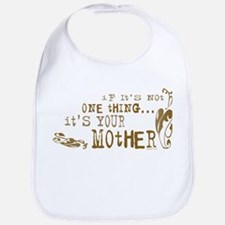 It's your Mother Bib