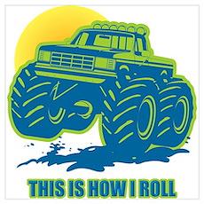 How I Roll Monster Truck Wall Art Poster