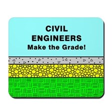 Civil Engineers Make the Grade Mousepad