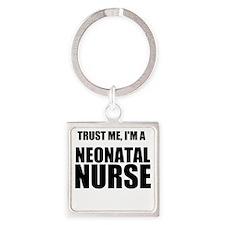 Trust Me, Im A Neonatal Nurse Keychains