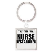 Trust Me, Im A Nurse Researcher Keychains