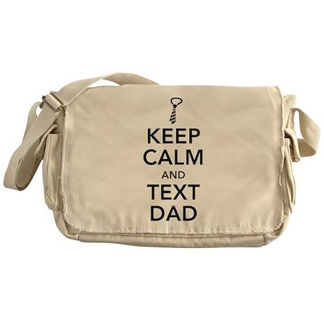 KEEP CALM and TEXT DAD Messenger Bag