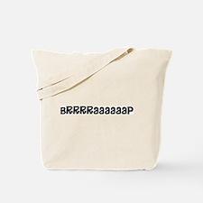 Brrraaaap Tote Bag