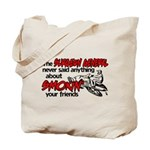 smoking your friends.png Tote Bag