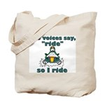 Voices Say Ride Tote Bag