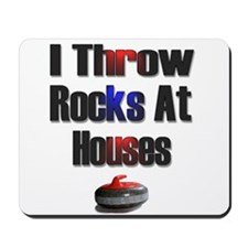 I Throw Rocks at Houses Mousepad