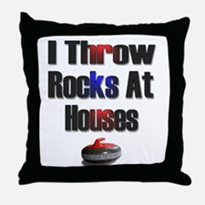 I Throw Rocks at Houses Throw Pillow