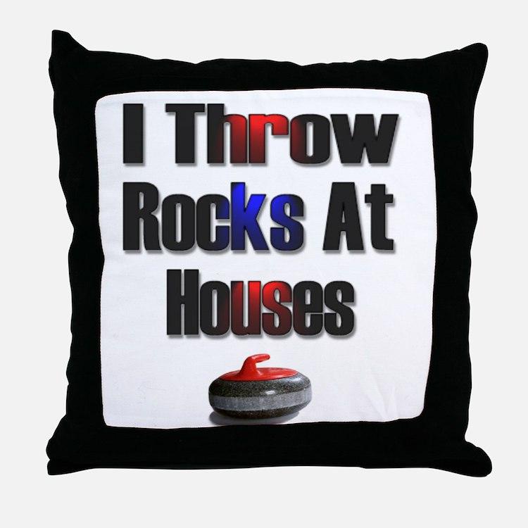 I Throw Rocks at Houses Throw Pillow