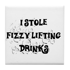 I stole fizzy lifting drinks Tile Coaster