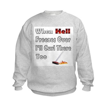 When Hell Freezes... Kids Sweatshirt