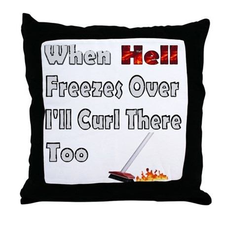 When Hell Freezes... Throw Pillow