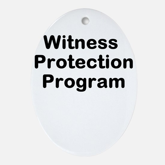 Witness Protection Program Ornament (Oval)