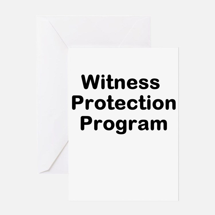 Witness Protection Program Greeting Card