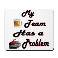 My Drinking Team... Mousepad
