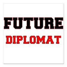 "Future Diplomat Square Car Magnet 3"" x 3"""