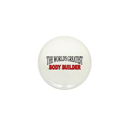 """""""The World's Greatest Body Builder"""" Mini Button"""